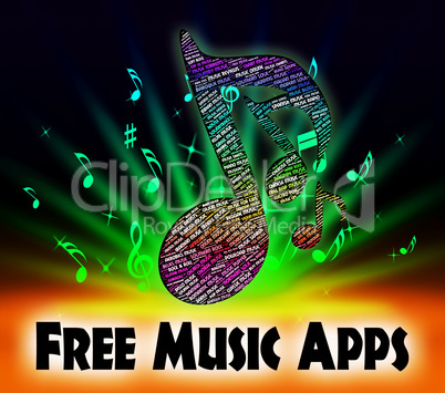 Free Music Apps Shows Application Software And Audio