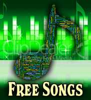 Free Songs Means No Charge And Freebie