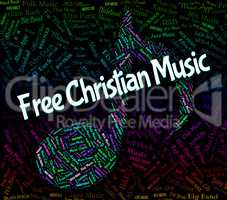 Free Christian Music Indicates Sound Track And Audio