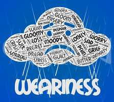 Weariness Word Indicates Exhausted Lifeless And Sleepiness