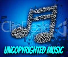 Uncopyrighted Music Indicates Intellectual Property Rights And C