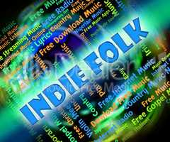 Indie Folk Means Sound Tracks And Classic