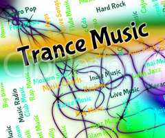 Trance Music Means Sound Tracks And Acoustic