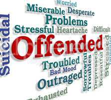 Offended Word Means Put Out And Aggrieved
