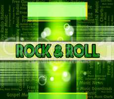 Rock And Roll Indicates Sound Tracks And Audio