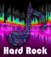 Hard Rock Music Represents Sound Tracks And Harmonies