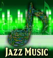 Jazz Music Represents Sound Track And Acoustic