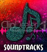 Soundtracks Music Indicates Motion Picture And Accompanying