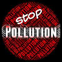 Stop Pollution Means Warning Sign And Contaminating