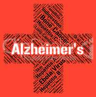 Alzheimer's Disease Indicates Mental Decay And Afflictions