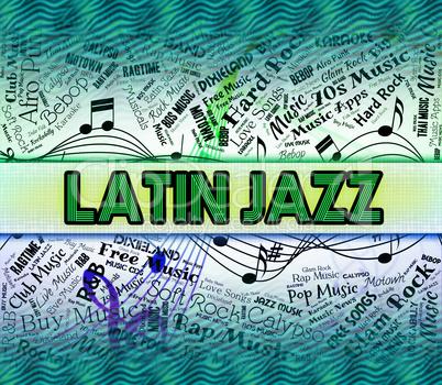 Latin Jazz Shows Sound Tracks And Harmonies