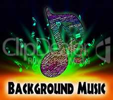 Background Music Indicates Sound Tracks And Interlude