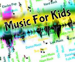 Music For Kids Represents Sound Tracks And Acoustic