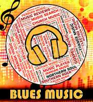 Blues Music Represents Sound Tracks And Bluesy