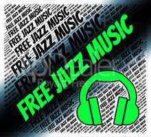 Free Jazz Music Means Sound Tracks And Freebie