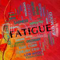 Fatigue Word Means Lack Of Energy And Drowsiness