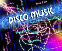 Disco Music Indicates Sound Tracks And Audio
