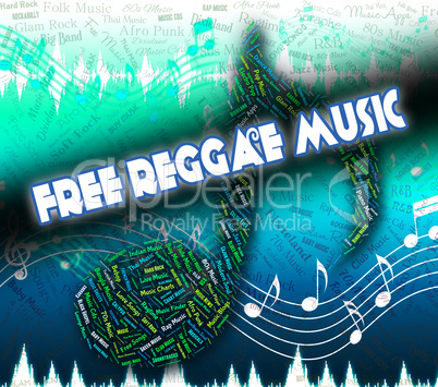 Free Reggae Music Represents No Cost And Complimentary