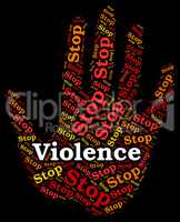 Stop Violence Indicates Warning Sign And Brute