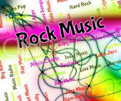 Rock Music Shows Sound Track And Harmony