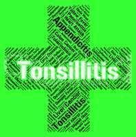 Tonsillitis Word Represents Sore Throat And Ailments