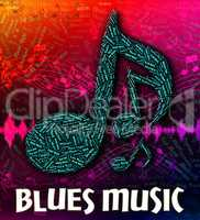 Blues Music Represents Sound Tracks And Acoustic