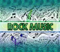 Rock Music Represents Tune Harmonies And Sound