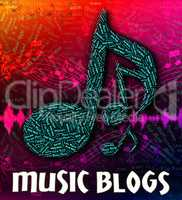 Music Blogs Represents Sound Tracks And Audio