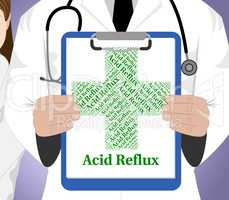 Acid Reflux Indicates Poor Health And Ailment