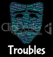 Troubles Word Indicates Text Wordclouds And Problem