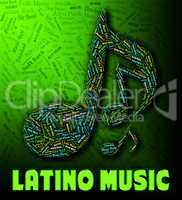 Latino Music Means Sound Tracks And Harmonies
