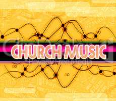 Church Music Indicates House Of Worship And Abbey