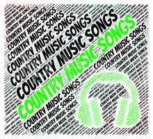 Country Music Songs Indicates Sound Track And Ditties