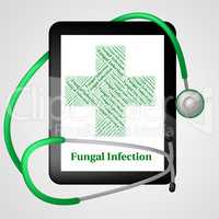 Fungal Infection Represents Poor Health And Affliction