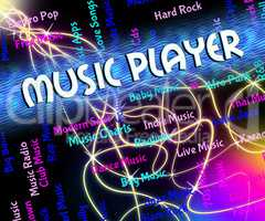 Music Player Represents Sound Tracks And Musical
