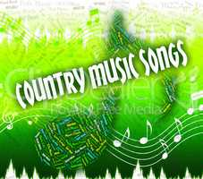 Country Music Songs Means Sound Track And Audio