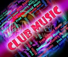 Club Music Means Sound Tracks And Acoustic