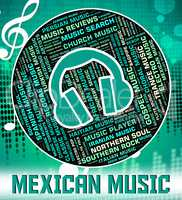 Mexican Music Indicates Sound Tracks And Audio