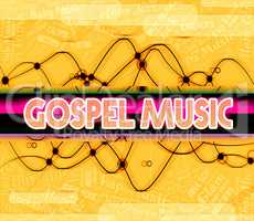 Gospel Music Means Sound Tracks And Christ