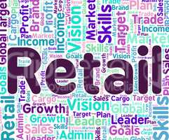 Retail Word Means Selling Commerce And Sell