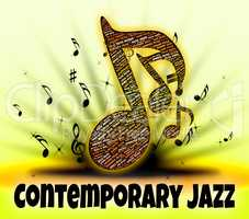 Contemporary Jazz Represents Up To Date And Audio