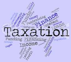 Taxation Word Represents Levies Duty And Taxpayers