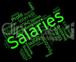 Salaries Word Shows Remuneration Pay And Text