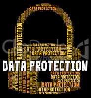 Data Protection Represents Security Password And Knowledge