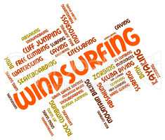 Windsurfing Word Shows Sail Boarding And Text