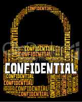 Confidential Lock Indicates Secret Secrecy And Classified