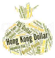 Hong Kong Dollar Indicates Currency Exchange And Currencies