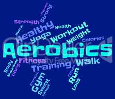 Aerobics Words Indicates Physical Activity And Cardio