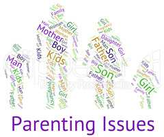 Parenting Issues Indicates Mother And Baby And Affairs