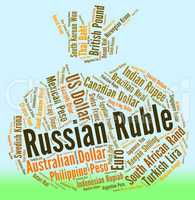 Russian Ruble Indicates Foreign Currency And Exchange